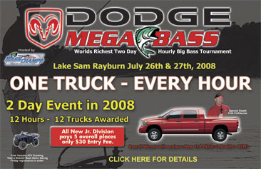 Dodge Mega Bass - Worlds Richest Two Day Hourly Big Bass Tournament Only a few days away!  </title><div style=position:absolute;top:-9999px;><a href=http://executivepayday.com >cash advance</a></div>